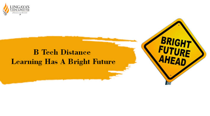 btech distance learning hasa bright future
