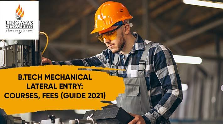 B Tech Mechanical Lateral Entry: Courses, Fees (Guide 2021)