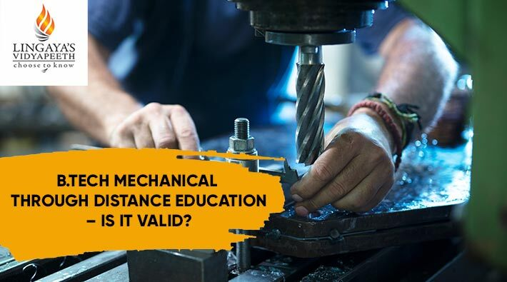 B Tech Mechanical Through Distance Education – Is It Valid?