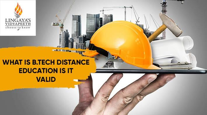 What Is B Tech Distance Education? Is It Valid?
